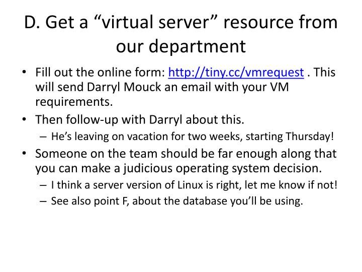"D. Get a ""virtual server"" resource from our department"