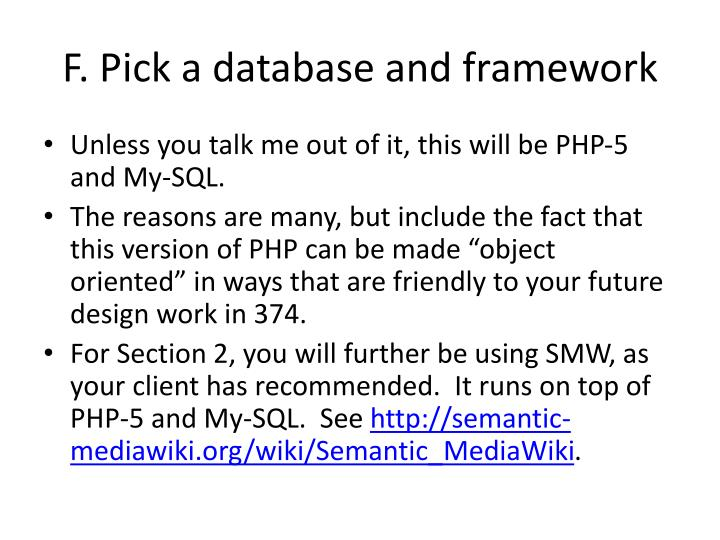 F. Pick a database and framework