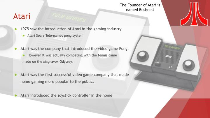 The Founder of Atari is named Bushnell