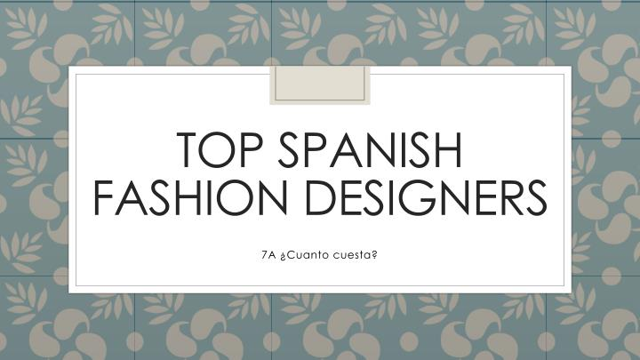 Top spanish fashion designers