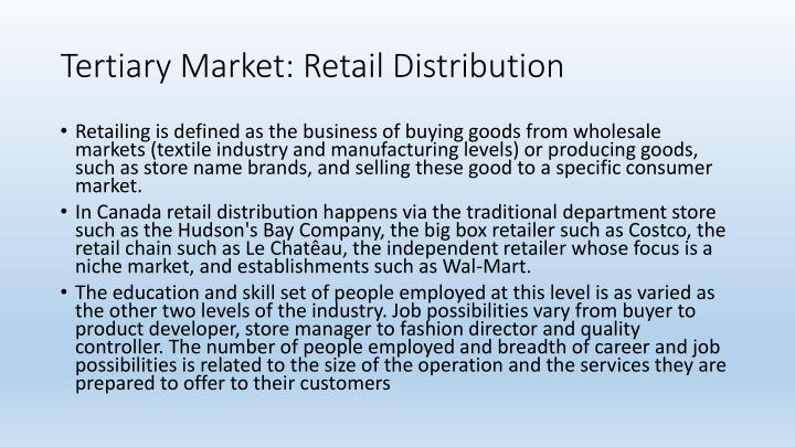 Tertiary Market: Retail Distribution