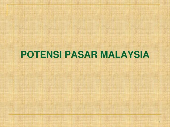 POTENSI PASAR MALAYSIA