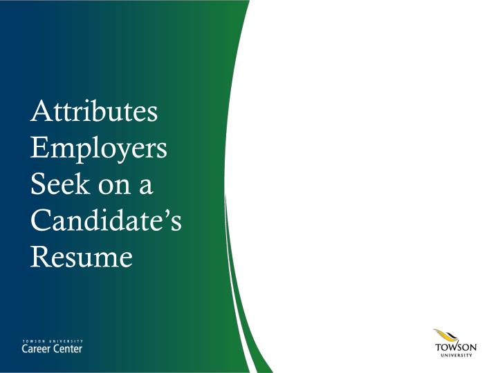 Attributes Employers Seek on a Candidate's Resume