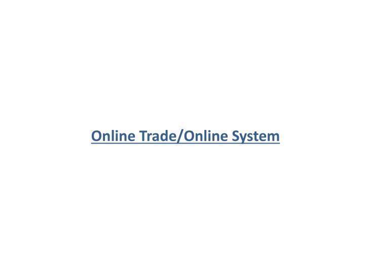 Online Trade/Online System