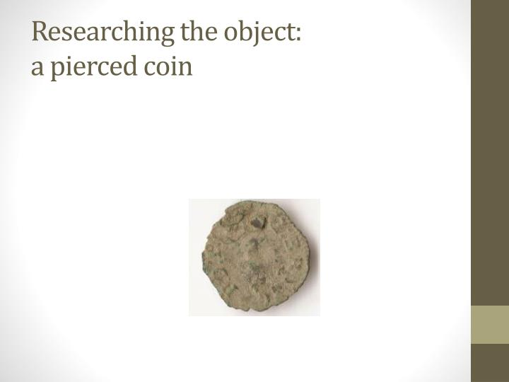 Researching the object: