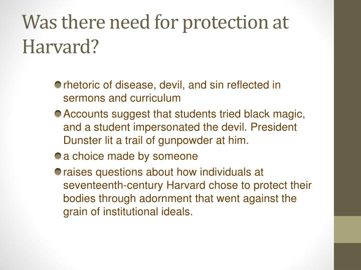 Was there need for protection at Harvard?