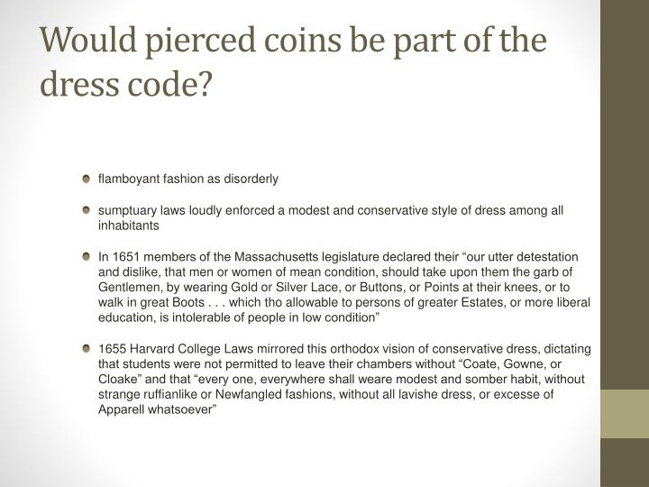 Would pierced coins be part of the dress code?