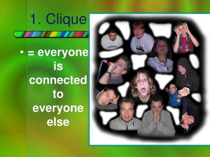 1. Clique
