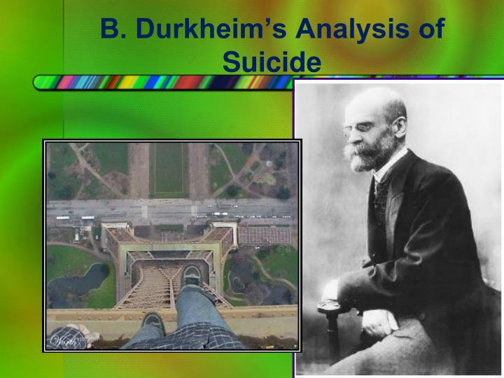 B. Durkheim's Analysis of Suicide