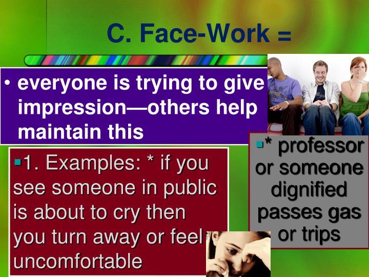 C. Face-Work =