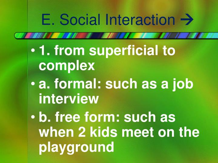 E. Social Interaction