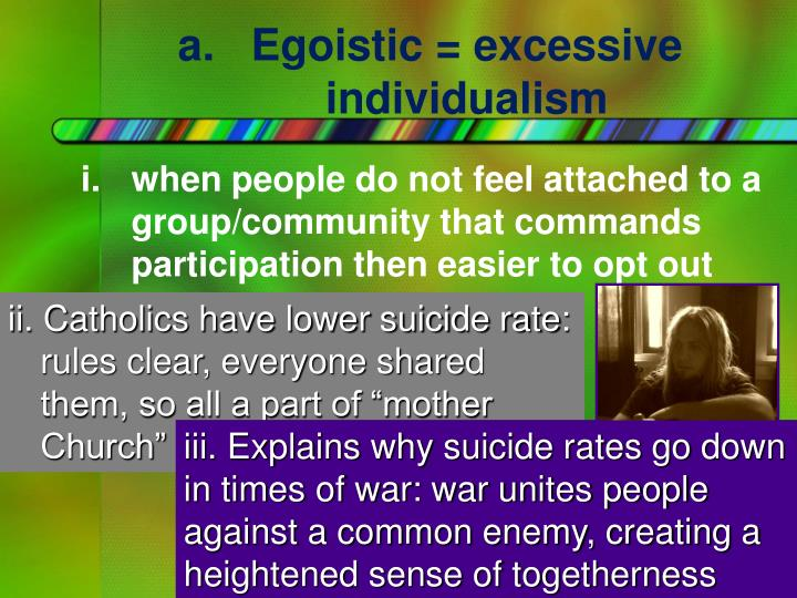 Egoistic = excessive individualism