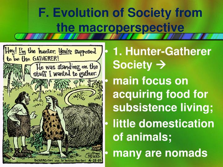 F. Evolution of Society from the macroperspective