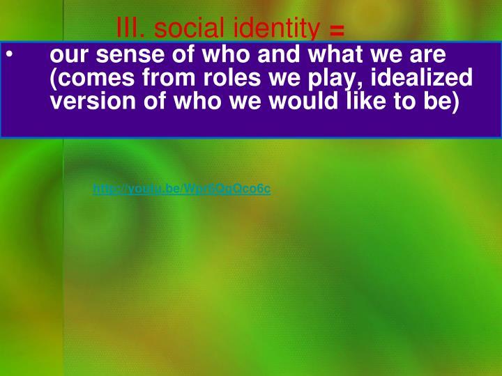 III. social identity