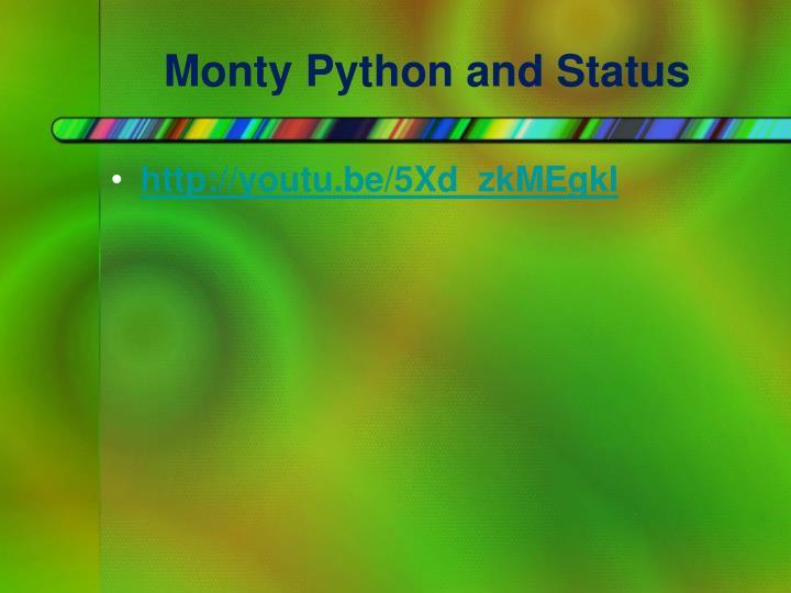 Monty Python and Status