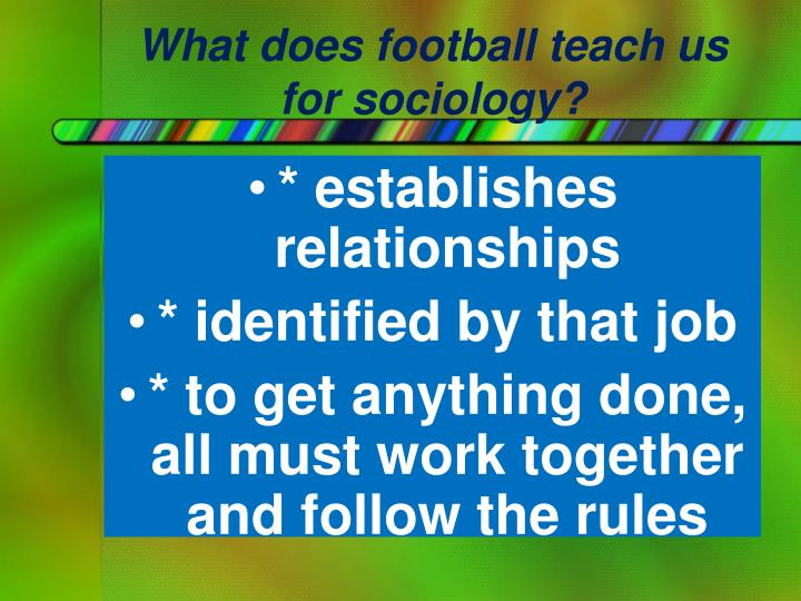 What does football teach us for sociology?