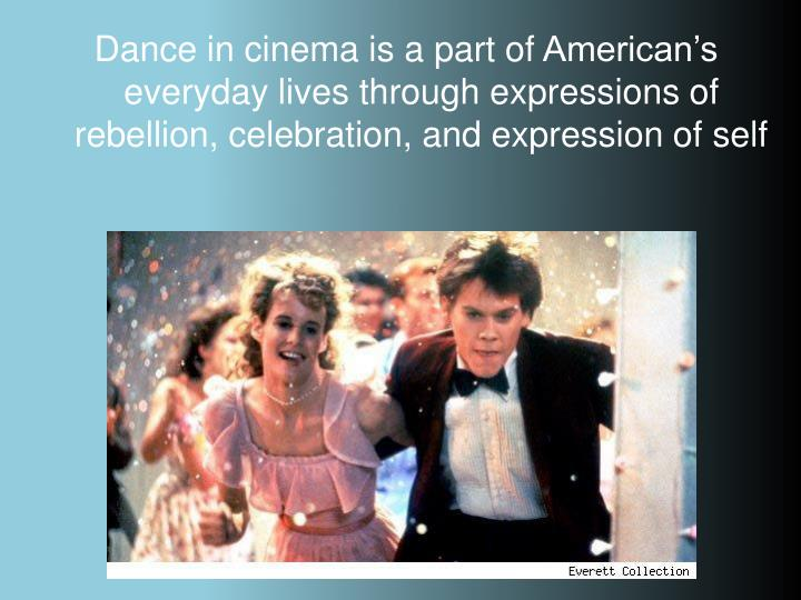 Dance in cinema is a part of