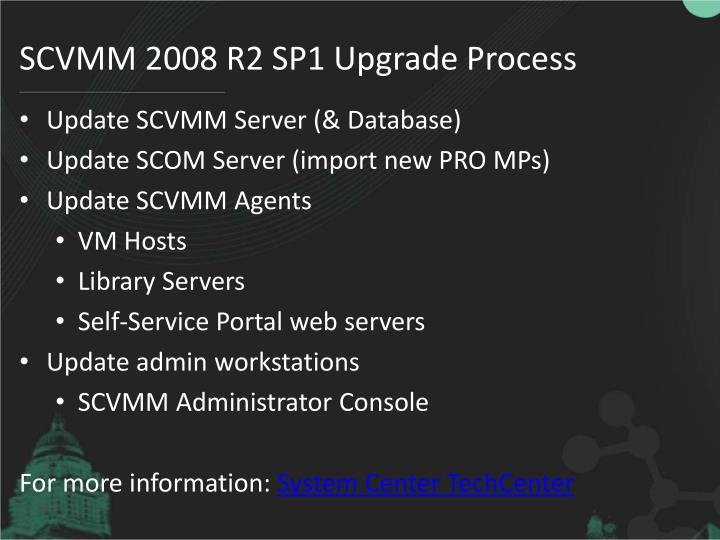 SCVMM 2008 R2 SP1 Upgrade Process