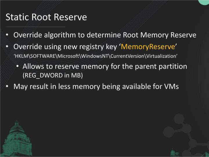Static Root Reserve