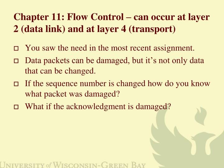 Chapter 11 flow control can occur at layer 2 data link and at layer 4 transport