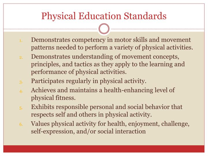 physical activity and education standards essay Importance of physical education in schools essay importance of physical education in is defined as a process of education through physical activity.