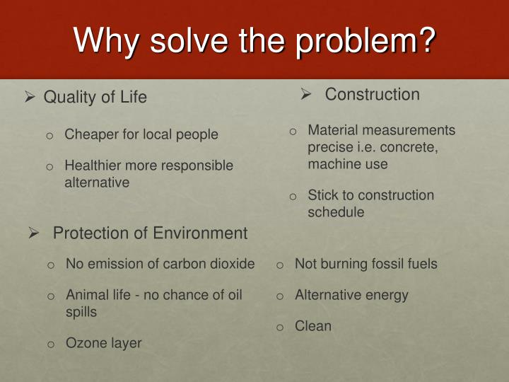 Why solve the problem?