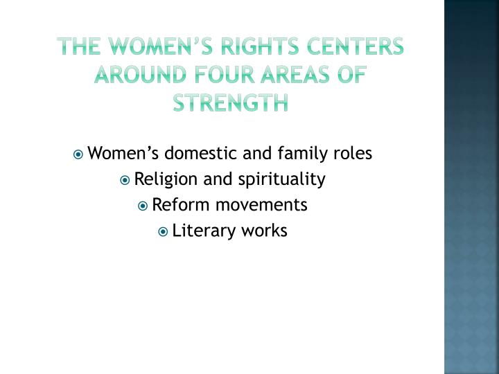 The women s rights centers around four areas of strength