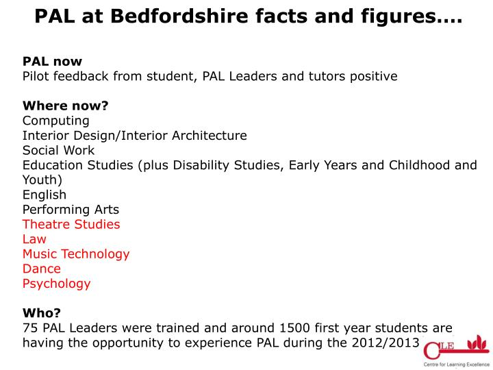 PAL at Bedfordshire facts and figures….