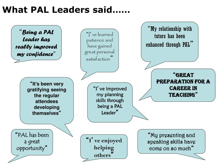 What PAL Leaders said……