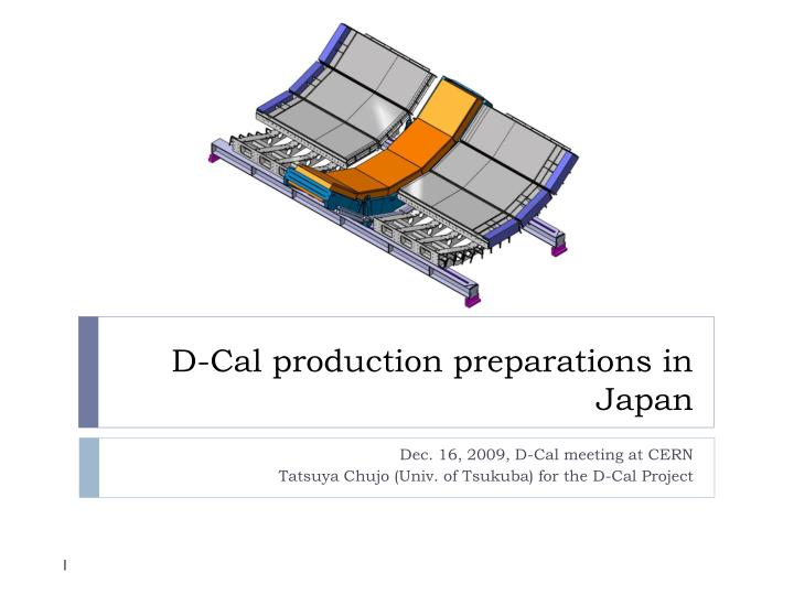 d cal production preparations in japan