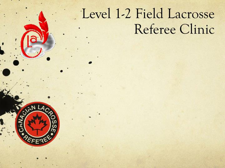 Level 1 2 field lacrosse referee clinic