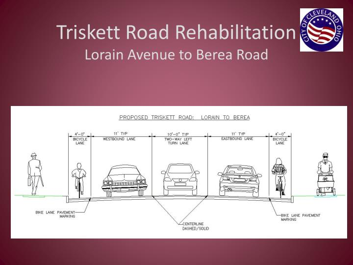 Triskett road rehabilitation lorain avenue to berea road1