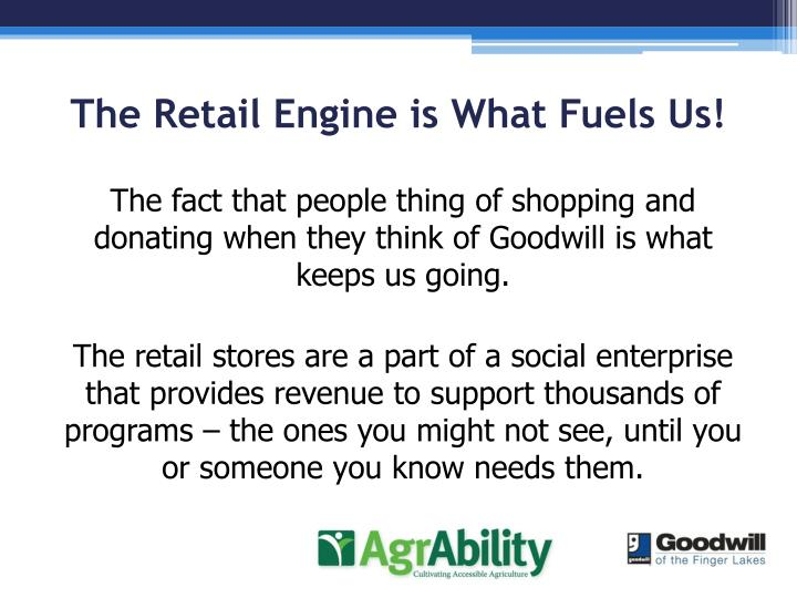 The retail engine is what fuels us