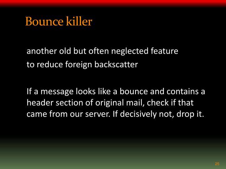 Bounce killer