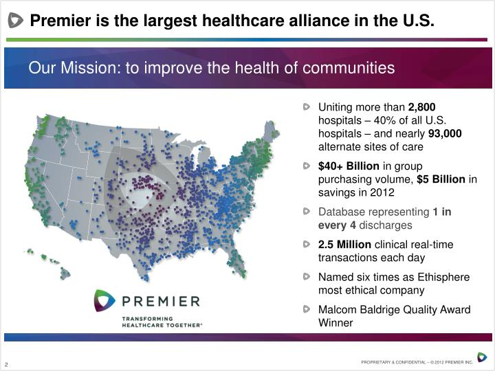 Premier is the largest healthcare alliance in the U.S.