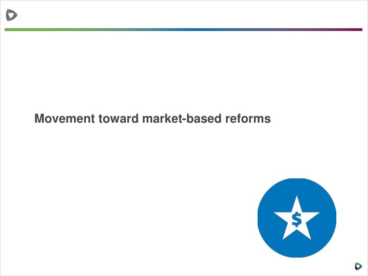 Movement toward market-based reforms