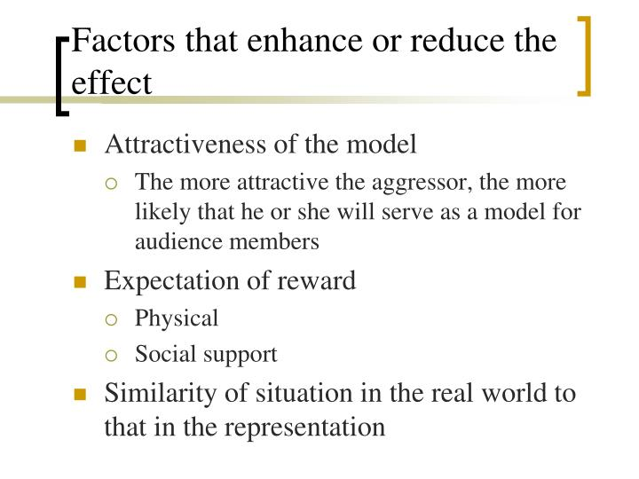 Factors that enhance or reduce the effect