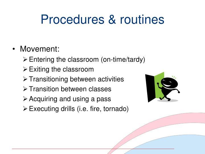 Procedures & routines