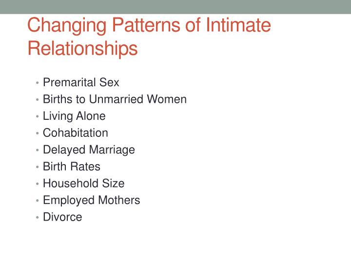 Changing Patterns of Intimate Relationships