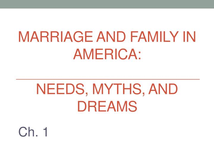Marriage and family in america needs myths and dreams