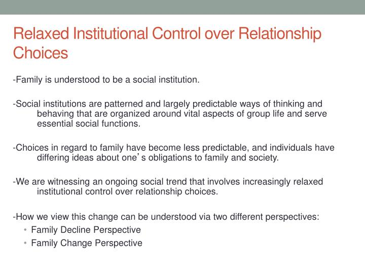Relaxed Institutional Control over Relationship Choices