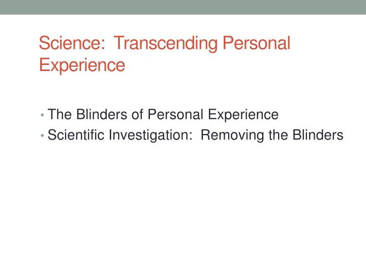 Science transcending personal experience