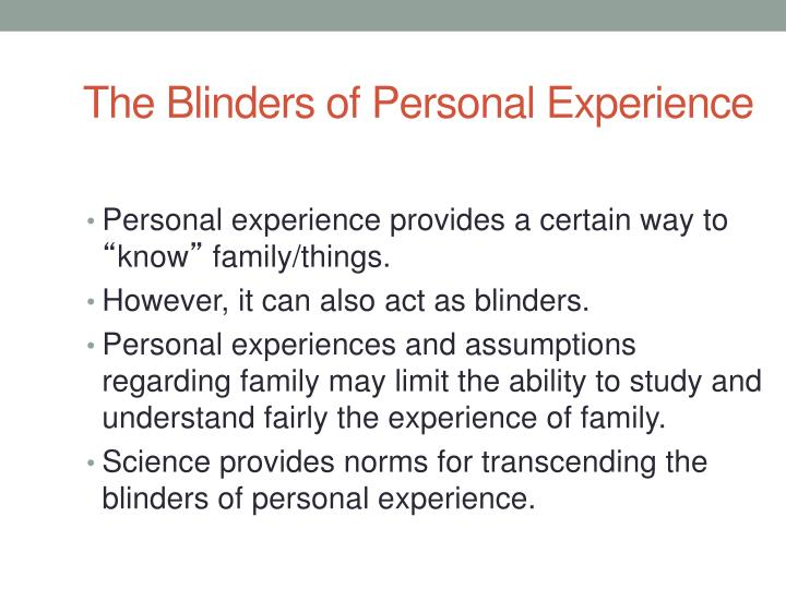The blinders of personal experience