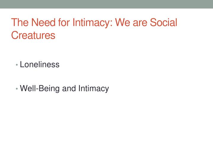 The Need for Intimacy: We are Social Creatures