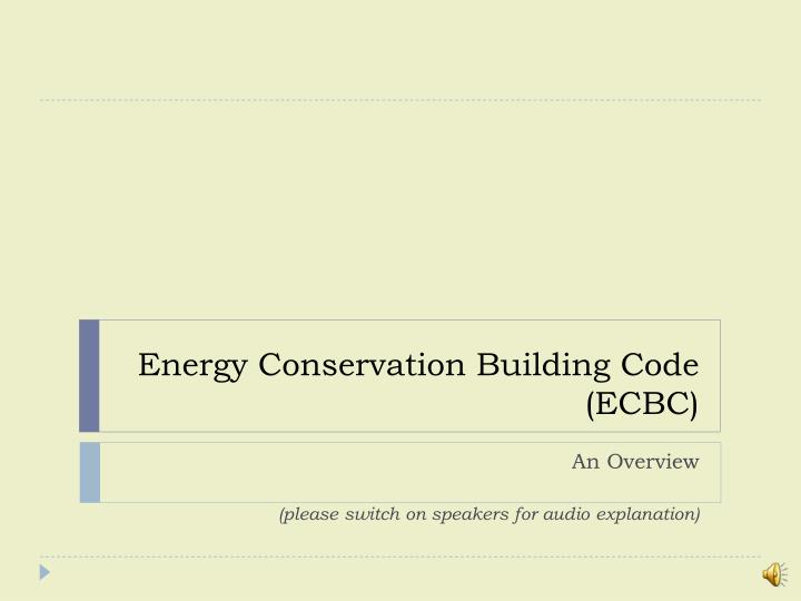 Energy conservation building code ecbc