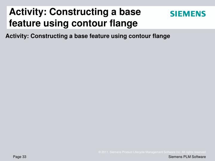 Activity: Constructing a base feature using contour flange
