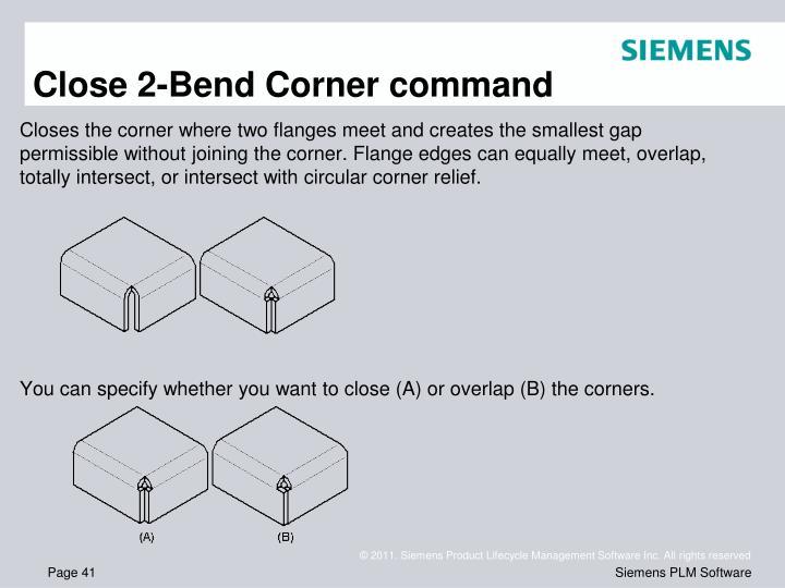 Close 2-Bend Corner command