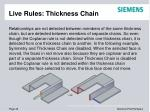 live rules thickness chain3