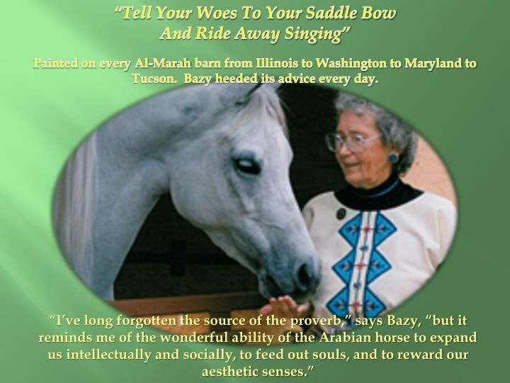 """Tell Your Woes To Your Saddle Bow"