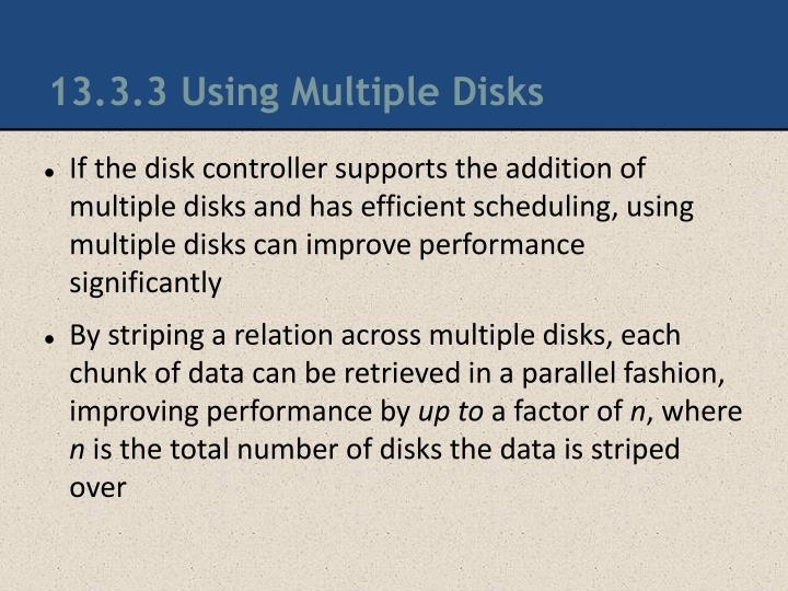 13.3.3 Using Multiple Disks